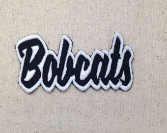 Bobcats - Color Choice - Mascot - Team Name - Words - Iron on Applique - Embroidered Patch