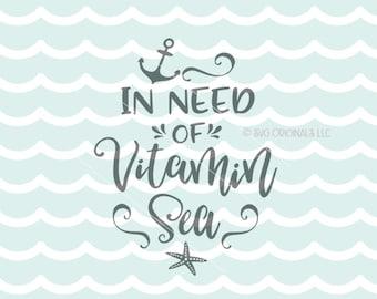 Vitamin Sea SVG File. Cricut Explore & more. Beach Ocean Sea Seaside Quote Vitamin C Anchor Starfish Waves SVG