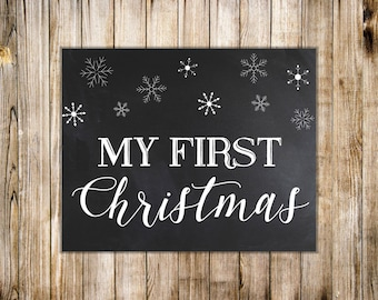 Chalkboard MY FIRST CHRISTMAS Sign, White Snowflakes 1st Christmas Poster, Winter Baby Milestone Photo Prop Printable, Instant Download