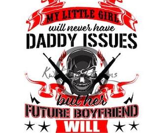 Daddy Issues Svg, Dxf File, Skull Svg, Gun Svg