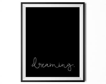 Dreaming, Printable Art, Quote, Inspirational Typography Print, Minimalistic Print, Digital Print, Black And White, INSTANT DOWNLOAD