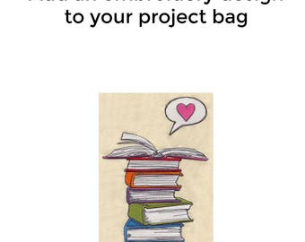 Add an Embroidery Design to Your Bag, Book Love, Knitting Project Bag, Sweater Project Bag, Sock Bag