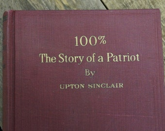 100% The Story of a Patriot - Upton Sincalir  (1920)