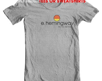 Ernest Hemingway Shirt The Sun also rises The old man and the sea A farewell to arms Hemingway Books Novels Hemingway quote Fishing shirt
