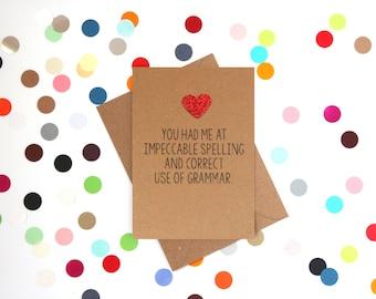 Funny Valentine's Day Card, funny valentine card, Funny Valentine, Funny love card: you had me at impeccable spelling, Funny Grammar card