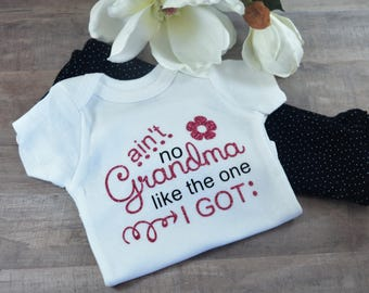 Aint No Grandma Like The One I Got Funny Newborn Baby Girl Boy Toddler Clothes Rompers Baby Shower Birthday Gift Idea Coming Home Tee Shirt