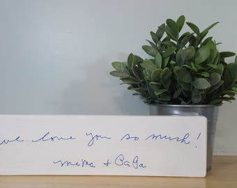 "3.5"" x 12"" custom handwriting sign your loved one's handwriting painted on a wooden sign"