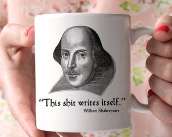 Coffee Mug Funny William Shakespeare Mug