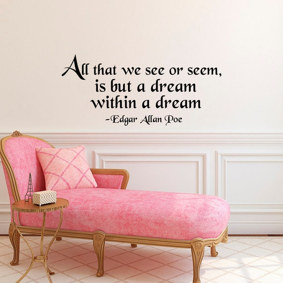 Wall Decal Quote All That We See Or Seem Edgar Allan Poe