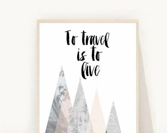 To Travel is To Live, Travel Poster,  Printable Art, Typography Print, Inspirational Quote,  Wall Decor, Home Decor, digital Download