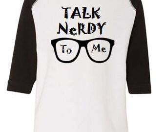 Talk Nerdy To Me Toddler Shirt