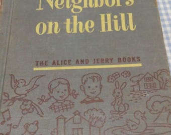 New Neighbors on the Hill Alice & Jerry Early Reader 1953