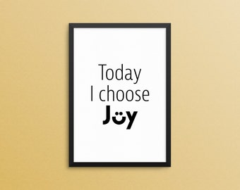 Today I Choose Joy. Inspirational Quote Print. Motivational Quote Print. Minimalist Digital Download. Printable Wall Art, Typography Poster