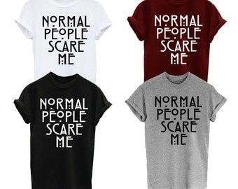 Normal People Scare Me American Horror Fashion Funny Mens Womens T-Shirt tee