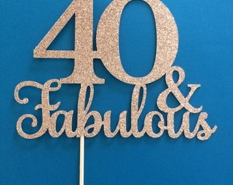 Forty & Fabulous, Fifty and fabulous, any number cake topper, glitter party centerpiece, handmade cake topper, party decor, photo prop