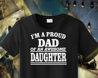 Funny Dad Shirt, Dad Daughter Shirt, Best Dad T-shirt, I'm A Proud DAD of a Awesome Daughter, Father's Day Shirt, Gift for Dad, Birthday 97