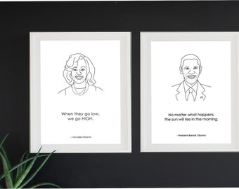 Obama Prints - Wall Art, Inspirational Quotes, President Barack Obama, Michelle Obama, We Go High, The sun will rise in the morning