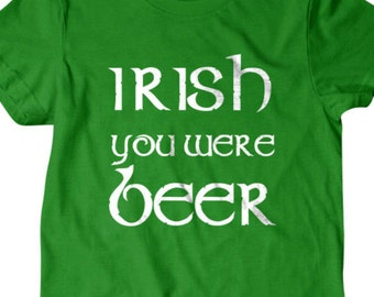 Irish shirt, St patricks day, Irish you were beer T-shirt, Funny T Shirts for Men | T Shirts for Boyfriend & Husband | Lovely Gifts for Dad