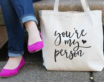 You're my person, Canvas tote bag, Christmas presents, Gifts for mom, Gifts for her, Gifts for girlfriend, Christmas gifts, Sister gift, T17