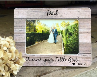 SUMMER SALE Father of the Bride Gift  Frame Dad Forever Your Little Girl Gift for Dad Personalized Picture Frame