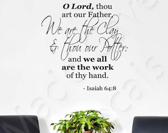 Isaiah 64:8 We Are The Clay Vinyl Wall Decal Quote Scripture