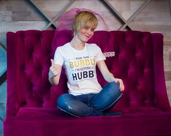 Pop the bubbly I'm getting a hubby, with Gold Glitter Text  Pop the bubbly shirt Bride to be Gift. Bachelorette Tees  Engagement party