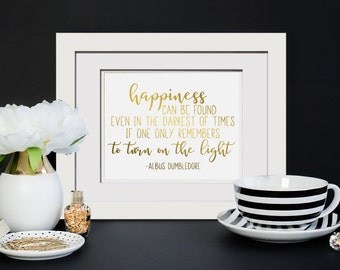 Happiness Can Be Found Even In The Darkest Of Times If One Only Remembers To Turn On The Light|Fantasy Movie Quote| Framed Foil Print