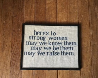 """8.5x11 """"Here's to Strong Women"""" Cross Stitch with Frame"""