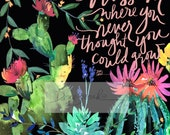 Blossom cactus quote {bold}