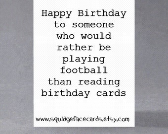 Funny birthday card - Happy Birthday to someone who would rather be playing sport than reading birthday cards