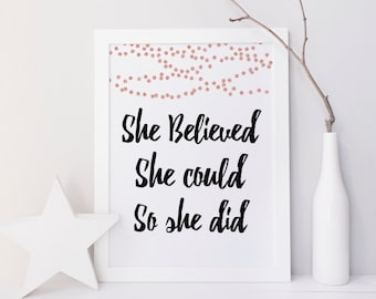 She Believed she could so She did wall art, inspirational art, quote wall print, glitter, nursery quote print, shower gift, office decor