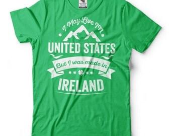 Ireland T-Shirt Made In Ireland T-Shirt American T-Shirt National T-Shirt Heritage Pride Tee St'Patrick Day Shirts