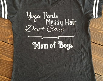 Yoga Pants Messy Hair Don't Care Mom Of Boys, #MomLife shirt, Mom Life Shirt, Adulting Shirt,