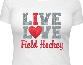Girls Field Hockey Shirt, Field Hockey Gift for Girl, Field Hockey T-Shirt, Girls Field Hockey Gifts, I Live Love Field Hockey