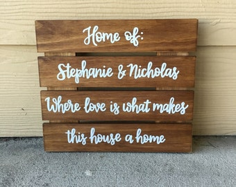 Custom Wood Sign | Personalized Sign | Home Sign | Where Love Is What Makes This House A Home