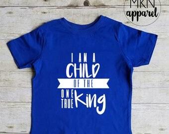 I Am a Child of the One True King Shirt, Cute Jesus Shirt, Toddler Christian Shirt,Youth Christian Shirt,