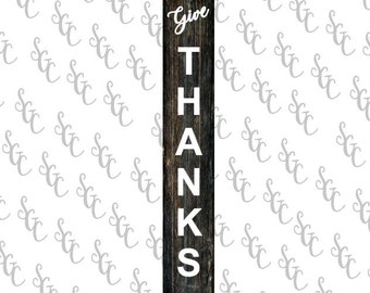 Reusable Stencil - Give Thanks - Tall Letters for Vertical Sign!