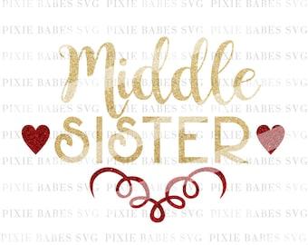 Middle Sister SVG, Sisters SVG, Middle Sis svg, Siblings svg, little sister svg, svg Cuttables, Cricut svg, Silhouette svg, svg Cutting File
