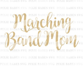 Marching Band Mom SVG, Sports Mom SVG, Sports Mom svg, Mom svg, Cheer SVG, svg files, Cuttables , Cricut svg, Silhouette svg, Cutting Files