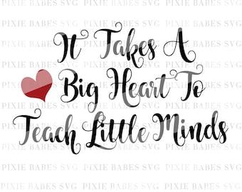 It Takes A Big Heart To Teach Little Minds SVG, #teacherlife SVG, Back to School svg, cuttables, Cricut svg, Silhouette svg, Cutting Files