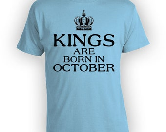 October Birthday T Shirt Custom Gift Ideas For Men Personalized TShirt Bday Present For Dad Kings Are Born In October Mens Tee - BG291