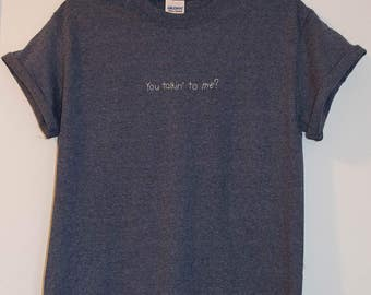 """Taxi Driver movie quote """"You talkin' to me?"""" t-shirt"""