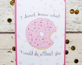 I Donut Know What I Would Do Without You Greetings Card | Thank You Card | Best Friend Card | Blank Inside