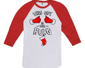 This Guy Is Well Hung Christmas T Shirt Holiday Gifts For Men Xmas Present For Him 3/4 Sleeve TShirt Baseball Shirt Raglan Tee TGW-628