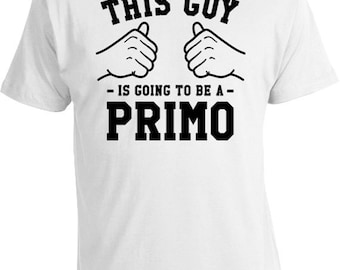 This Guy Is Going To Be A Primo Cousin T Shirt Big Cousin Gifts For Him Family TShirt Cousin Announcement Cousin To Be Mens Tee TGW-262