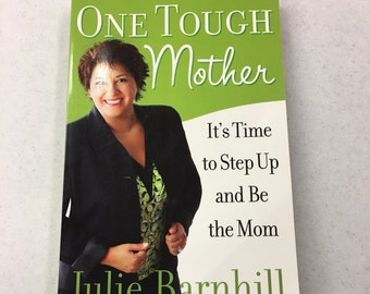 One Tough Mother by: Julie Barnhill