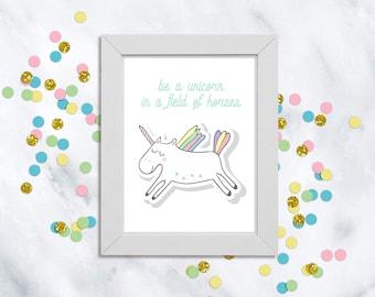 Be a Unicorn in a field of Horses Print, Unicorn Print, Girls Bedroom Decor, Inspirational Quote, Unicorn Wall Art, Digital Download, Magic