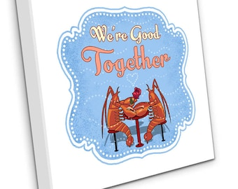 We're Good Together (lobsters)