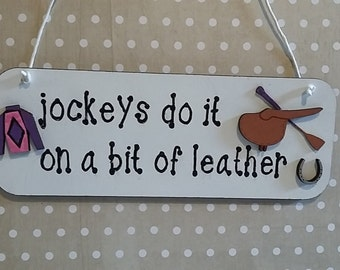 MDF Sign 'jockeys do it on a bit of leahter'