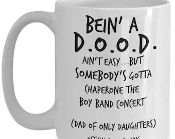Dad Gifts From Daughter Mug - Quotes for Daughters and Dads - Best Father's Day, Birthday Gift for Dads of Only Daughters - Bein a D.O.O.D.